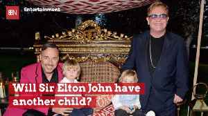 Elton John Might Be Growing His Family [Video]