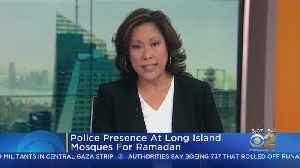 Stepped Up Security Near LI Mosques For Ramadan [Video]