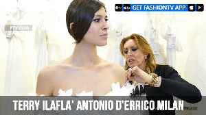 Terry IlaFla' Antonio D'Errico Milan Bridal Week 2019 | FashionTV | FTV [Video]