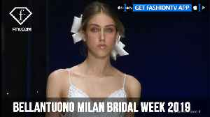 Bellantuono Milan Bridal Week 2019 | FashionTV | FTV [Video]