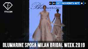 Blumarine Sposa Milan Bridal Week 2019 | FashionTV | FTV [Video]