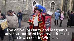 News video: Royal baby: Town crier announces news of Harry and Meghan's arrival