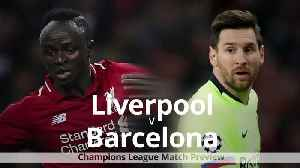 Liverpool v Barcelona: Champions League semi-final preview [Video]