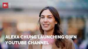 Alexa Chung Is Becoming A YouTube Creator [Video]