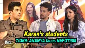 Karan's NEW students TIGER & ANANYA faces NEPOTISM [Video]