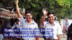 Reuters Journalists Jailed in Myanmar Are Released [Video]