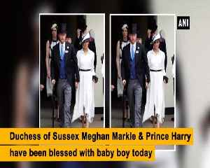Its a boy Duke and Duchess of Sussex welcome their forst royal baby [Video]
