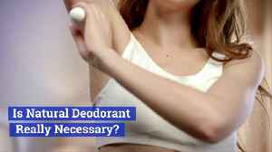 Is Natural Deodorant The Way To Go [Video]