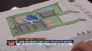 Some neighbors oppose church expansion [Video]
