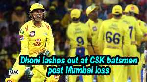 IPL 2019 | Dhoni lashes out at CSK batsmen post Mumbai loss [Video]