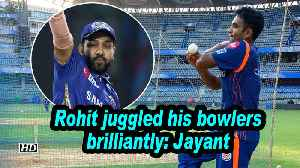 IPL 2019 | Rohit juggled his bowlers brilliantly: Jayant [Video]