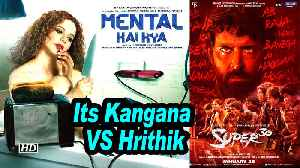 Its Hrithik VS Kangana | 'Super 30' CLASH with 'Mental Hia Kya' in JULY [Video]