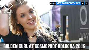 Golden Curl at Cosmoprof Bologna 2019 | FashionTV | FTV [Video]