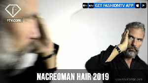 NACREOMAN HAIR 2019 | FashionTV | FTV [Video]