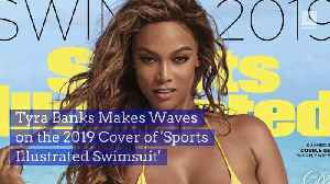 Tyra Banks Makes Waves on the 2019 Cover of 'Sports Illustrated Swimsuit' [Video]