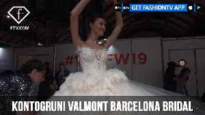 Kontogruni Valmont Barcelona Bridal Week 2019 | FashionTV | FTV [Video]