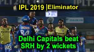 IPL 2019 | Eliminator | Delhi Capitals beat SRH by 2 wickets [Video]