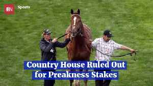 'Country House' Is A No Go For Preakness Stakes [Video]
