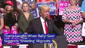 Trump Laughs When Rally-Goer Suggests 'Shooting' Migrants [Video]
