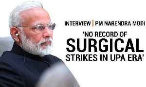 INTERVIEW I PM Narendra Modi I 'No record of surgical strikes in UPA era' [Video]
