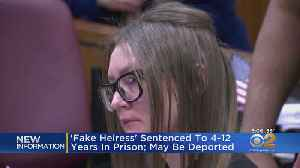 'Fake Heiress' Sentenced To 4 To 12 Years In Prison, May Be Deported [Video]