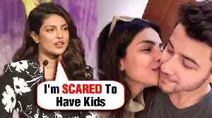 Priyanka Chopra Is SCARED On Having Kids With Nick Jonas | Watch WHY [Video]