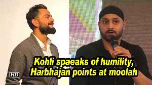 Kohli speaks of humility, Harbhajan points at moolah [Video]