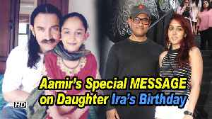 Dad Aamir's Special MESSAGE on Daughter Ira's 21st Birthday [Video]