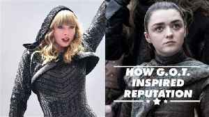 Taylor Swift based an entire album on Game of Thrones [Video]