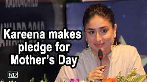 Kareena Kapoor Khan's Mother's Day pledge [Video]