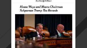 House Democrats Subpoena Treasury, IRS Demanding Trump's Tax Returns [Video]