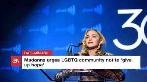 Madonna Sends A Message To The LGBTQ Community [Video]