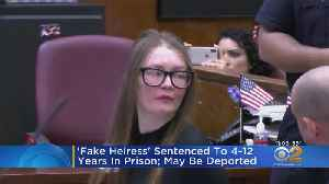 'Fake Heiress' Sentenced To 4 To 12 Years In Prison, Now Faces Possible Deportation [Video]