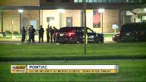 Extra security at Pontiac middle school today after threat [Video]
