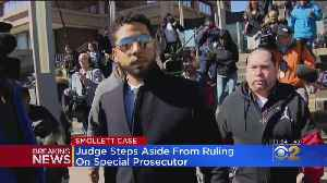 Judge Steps Aside From Ruling On Special Prosecutor For Jussie Smollett Case [Video]