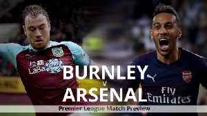 Burnley v Arsenal: Premier League match preview [Video]