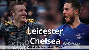 Leicester v Chelsea: Premier League match preview [Video]