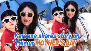 Mother's Day | Kareena shares story on Taimur [Video]