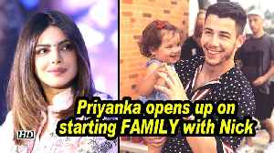 Priyanka opens up on starting FAMILY with Nick [Video]