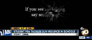 Point Loma student tackles gun violence in schools with PSA [Video]