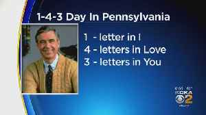 Pennsylvania Celebrating 1-4-3 Day In Honor Of Fred Rogers' Favorite Number [Video]