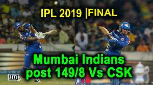 IPL 2019 | Final | Mumbai Indians post 149/8 Vs CSK [Video]