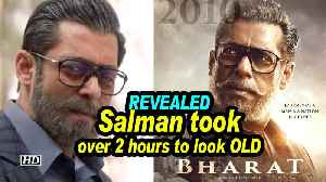 REVEALED – Salman took over two hours to look OLD | Bharat [Video]