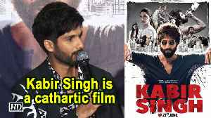 To Shahid Kapoor, Kabir Singh is a cathartic film [Video]