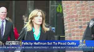 News video: Felicity Huffman To Plead Guilty In College Admissions Scam