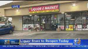Downey Liquor Store Where Co-Owner Was Gunned Down To Reopen [Video]
