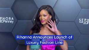 Rihanna's New High Fashion Line Debuts This Spring [Video]