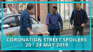 Coronation Street spoilers: 20 - 24 May 2019 [Video]