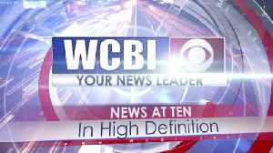 WCBI News at Ten - Sunday, May 12th, 2019 [Video]
