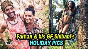 Farhan & his GF Shibani share HOLIDAY PICS [Video]